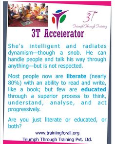 #3t_accelerator of today is comparing being literate with being educated. #triumphthroughtraining