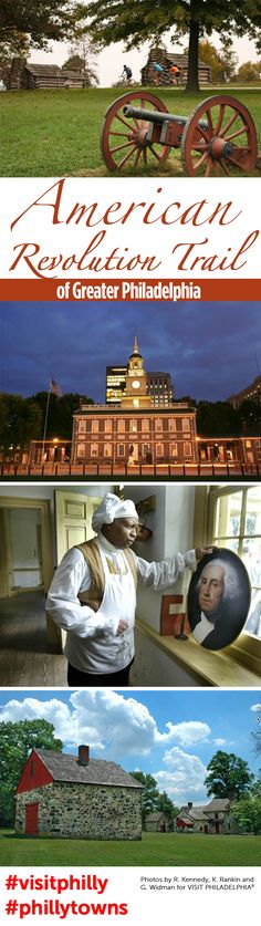The American Revolution Trail of Greater Philadelphia #visitphilly #phillytowns