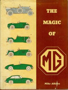 The Magic of MG by Mike Allison (1976, Book, Illustrated) TC TD TF MGA MGB