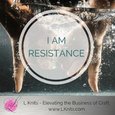 I AM RESISTANCE - It's not the creating part that's hard. What's hard is the sitting down to create. What keeps us from sitting down is resistance.
