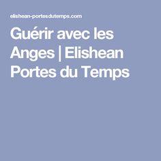 Guérir avec les Anges | Elishean Portes du Temps
