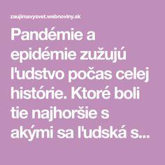 Pandémie a epidémie zužujú ľudstvo počas celej histórie. Ktoré boli tie najhoršie s akými sa ľudská spoločnosť stretla? Ravenna, Luxor, Singapore