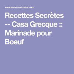 Recettes Secrètes -- Casa Grecque :: Marinade pour Boeuf Valeur Nutritive, Nutrition, Restaurants, Sauce, Greek, Grilling, Vegetable Dips, Pork, Restaurant