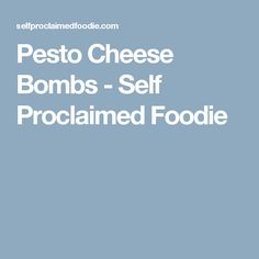 Pesto Cheese Bombs - Self Proclaimed Foodie