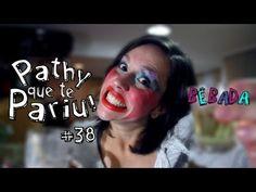 Pathy que te Pariu 38 - Bêbada 04 #PQTP