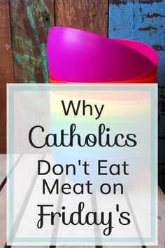 Why Do We Not Eat Meat on Friday's During Lent? http://www.thelittlestway.com/abstain-from-meat/