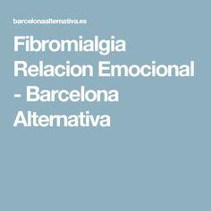 Fibromialgia Relacion Emocional - Barcelona Alternativa
