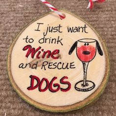 Dog and wine lover! Fun wood sliced Aspen ornament.