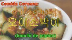 Comida Coreana: Como hacer kimchi de pepino