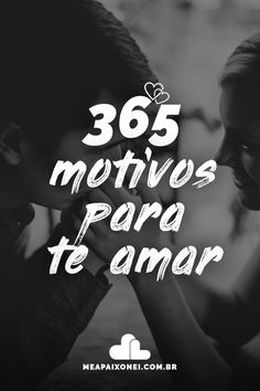 365 Motivos Para Te Amar | Me Apaixonei Love Quotes, Inspirational Quotes, Sweet Texts, Bffs, Love You, Romance, Relationship, Feelings, Reading