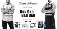 Bon Dad Bad Dad présenté par Centre du Rasoir / Personal Edgeen collaboration avec Braun, Fruits & Passion, Les Films Séville et Breville