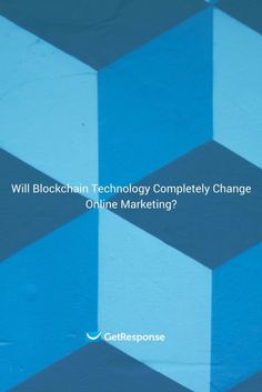 Will this new blockchain technology impact your business?You better believe it. Learn what blockchain is, and how it can change digital marketing.