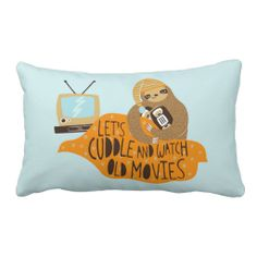"""""""Let's Cuddle and Watch Old Movies"""" Sloth Pillows"""
