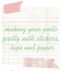 prettying up your posts, pictures and projects