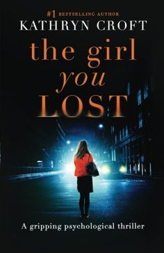 The Girl You Lost: A gripping psychological thriller by K...