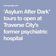 'Asylum After Dark' tours to open at Traverse City's former psychiatric hospital Suttons Bay, Brick Cottage, Old Hospital, Psychiatric Hospital, Old Bricks, Easy Day, Traverse City, Asylum, After Dark