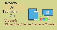 Best data transfer from iPhone/iPad/iPod to computer software - Vibosoft Review