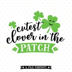 8eb697e9ab8a St Patricks Day svg, Cutest Clover in the Patch SVG file, Shamrock SVG  file, St Patricks Shirt Iron