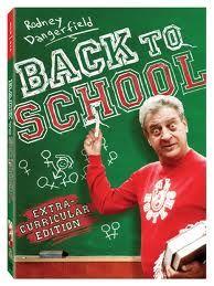 Back To School ~ Rodney Dangerfield