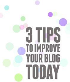 3 tips to improve your (blogger) blog today - fat mum slim | fat mum slim