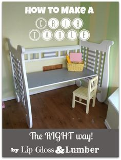 How to make a crib into a desk or table