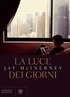 La luce dei giorni di Jay McInerney New Books, Jay, News, Movies, Movie Posters, Grande, Magazines, Blog, City