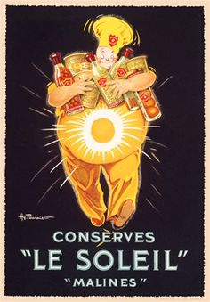 """Conserves """"Le Soleil"""" original vintage poster by Fournier from French culinary / food poster features a fat man with his arms full of bottles and cans of food. He has a white circle on his belly. Vintage French Posters, Pub Vintage, Vintage Advertising Posters, Vintage Advertisements, Retro Posters, Vintage Kitchen, Food Posters, Vintage Food, Print Advertising"""