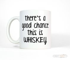 Brother Gift, There's a Good Chance This is Whiskey Mug, Husband Gift Mens Funny Coffee Mug, Father Gift for Dad Tea Mug, Funny Gift for Him by MostToastyGoods on Etsy https://www.etsy.com/listing/216805940/brother-gift-theres-a-good-chance-this
