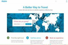 Μια πολύ ενδιαφέρουσα ιστοσελίδα δικτύωσης, το Dopios.com, δίνει τη δυνατότητα σε τουρίστες να ζήσουν σαν ντόπιοι με τη βοήθεια και τις συμβουλές των κατοίκων της πόλης που επισκέπτονται ! Ways To Travel