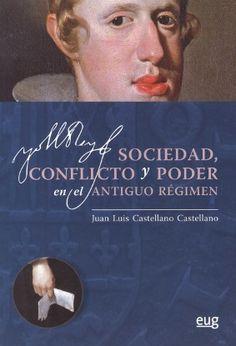 Sociedad, conflicto y poder en el Antiguo Régimen: http://kmelot.biblioteca.udc.es/record=b1524733~S1*gag