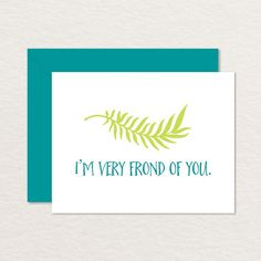 I'm Very Frond of You A2 Printable Greeting Card by Brainooli