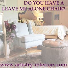 Do You Have a Leave Me Alone Chair? #lovewhereyoulive #artistryinteriors #interiordesign