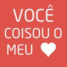 Você coisou o meu coração #Meu Bem voçe coisou e muito meu coração