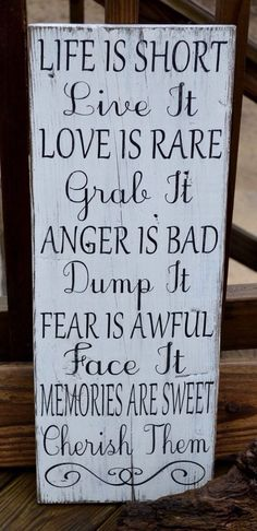 All Things Shabby and Beautiful. Life is Short, Live it, Love Is Rare, Grab it, Anger is Bad.. #wood sign