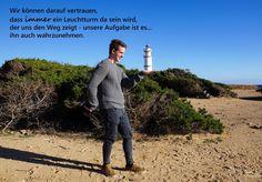 Wir können darauf vertrauen, dass immer ein Leuchtturm da sein wird, der uns den Weg zeigt - unsere Aufgabe ist es...  ihn auch wahrzunehmen.