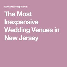 The Most Inexpensive Wedding Venues in New Jersey