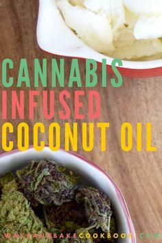 Cannabis Coconut Oil Recipe and Tutorial | Wake & Bake