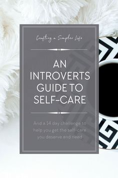 Self Care Ideas for Introverts   Self-care tips   Simple living   Minimalism lifestyle tips   Self-care benefits   Self development tips   Self-care ideas for stress