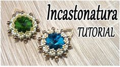 Tutorial incastonatura al Peyote con perline - Come incastonare un Rivoli