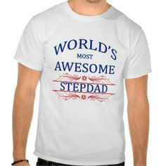 World's Most Awesome Stepdad Shirts