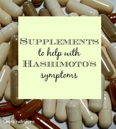 Supplements to help with Hashimoto's symptoms - Simply Healthy Home