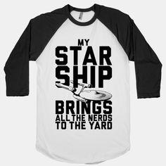 My Starship Brings All The Nerds To The Yard #startrek #nerd #funny