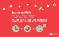 Compra con sentido esta #Navidad, comprale a un #Emprendedor. Excelente campaña de la #ASECH.