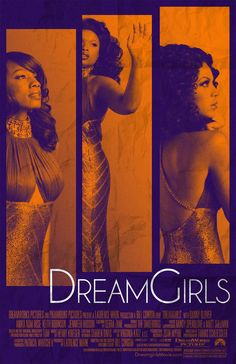 "Dreamgirls (2006).  I LOVE this movie, I love the soundtrack, I think I listened to it for 2 years straight. I've never seen this poster before, I thought it was different. ""Deena's beautiful, and she's always been beautiful... but I've got the voice, Curtis! I've got the voice! You can't put me in back; you just can't!"""