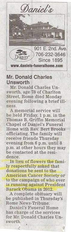 Anti-Obama Obituary.. Mr Unsworth knows what's up..      Bet he won't come back and vote for the p.o.s. non-American lying person camped in the white house!  :)