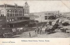 Vernon TX street scene with horse drawn wagons Texas History, Family History, Vernon Tx, Horse Drawn Wagon, County Seat, Old West, Vintage Photos, Places To Travel, World