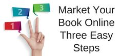 How To Market Your Book Online In Three Easy Steps  There are no secret formulas about how to market and promote a book online All you need is to have three base elements from which you can continue to build your online book promotion. In short, these three elements are a blog, social media and effective online promotion. With these three... https://www.justpublishingadvice.com/how-to-market-your-book-online-in-three-easy-steps/?utm_source=SNAP&utm_medium=nextscripts&utm_camp