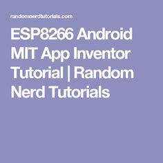 ESP8266 Android MIT App Inventor Tutorial | Random Nerd Tutorials