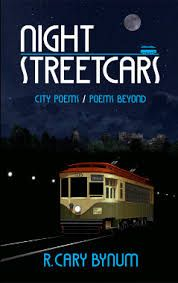 R. Cary Bynum (BFA '62) has published his seventh book, entitled Night Streetcars: City Poems/Poems Beyond (St. Johann Press 2016)