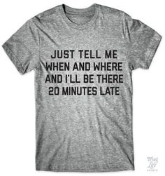 I'll Be Late tshirt - I have a friend who I really want to give this to!!!